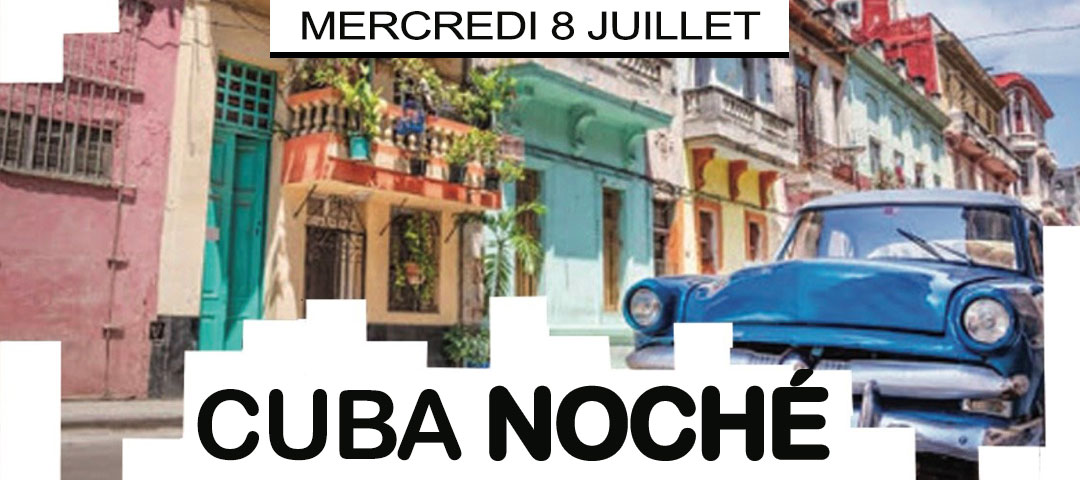 Cuba Noche - Mercredi 8 juillet