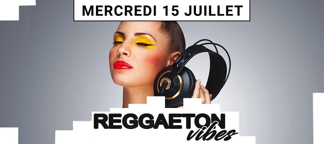 Reggaeton Vibes - Mercredi 15 juillet